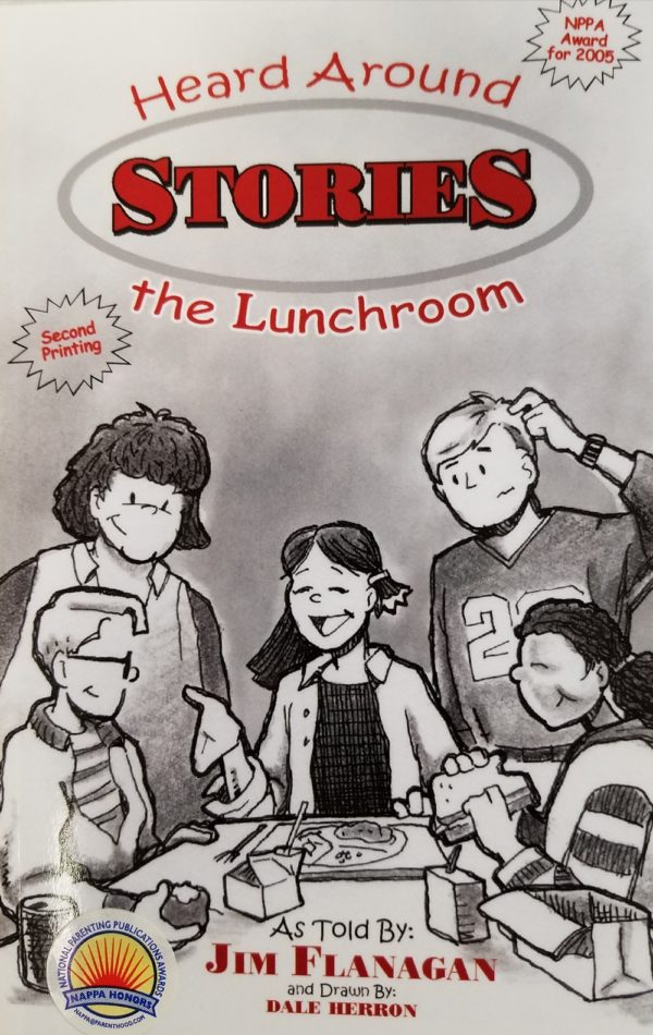 Heard Around The Lunchroom Stories (As Told) By Jim Flanagan and (Drawn By) Dale Herron