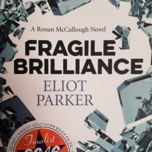 Fragile Brilliance A Ronan McCullough Novel By Eliot Parker