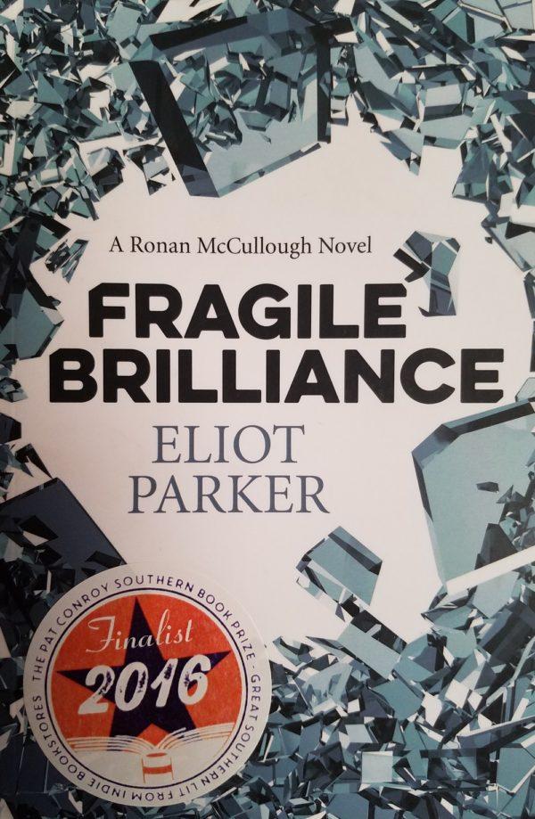 Fragile Brilliance A Ronan McCullough Novel By Eliot Parker