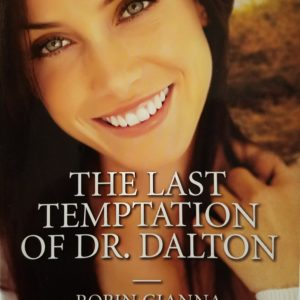 The Last Temptation Of Dr. Dalton By Robin Gianna