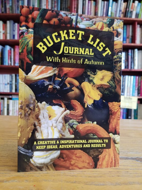 Bucket List Journal (With Hints of Autumn): A Creative & Inspirational Journal to Keep Ideas, Adventures and Results